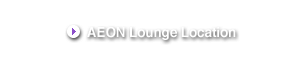 AEON Lounge Location